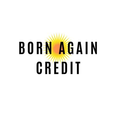 ​Born Again Credit is our new division of ministry dedicated to helping God's people restore their credit so that they may live in God's will