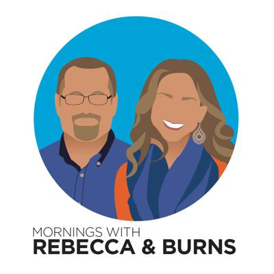 Mornings With Rebecca & Burns