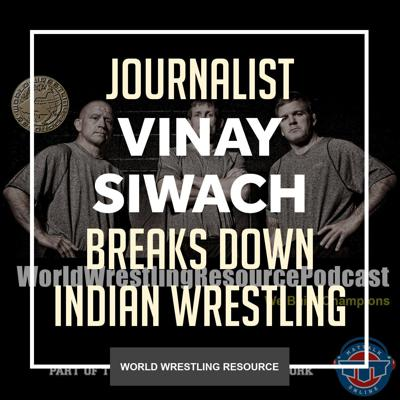 Cover art for Vinay Siwach of The Indian Express explains the culture of wrestling in India - WWR64
