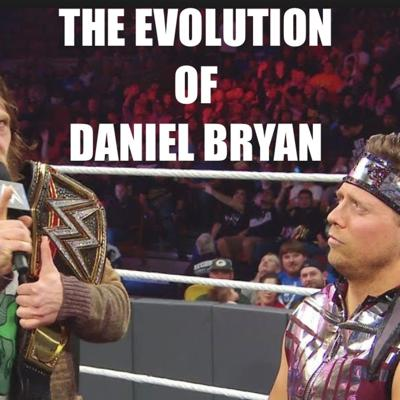 Cover art for The Character Evolution of Daniel Bryan