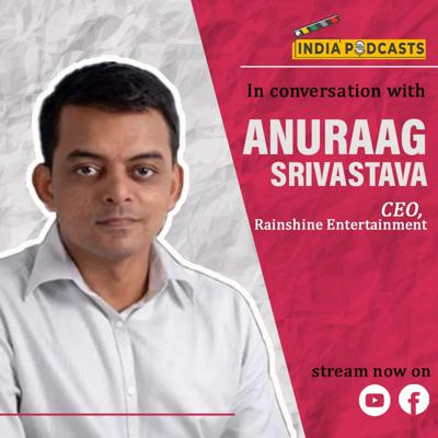 Cover art for Anuraag Srivastava, CEO, Rainshine Entertainment (India) On TV Plus content | On IndiaPodcasts