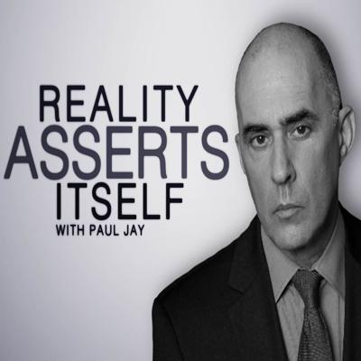 Reality Asserts Itself - With Paul Jay