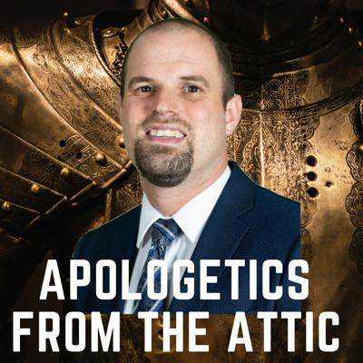 Apologetics from the Attic