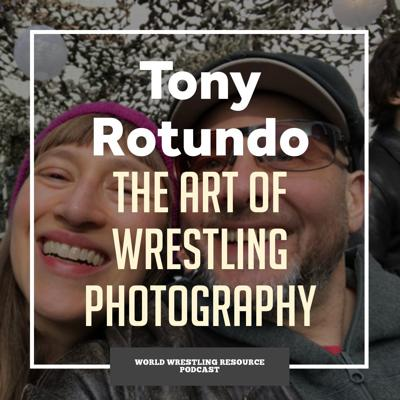 Cover art for Tony Rotundo and the art of wrestling photography - WWR65