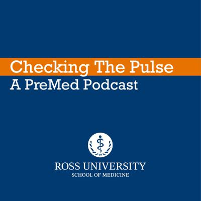 Checking the Pulse: A Premed Podcast