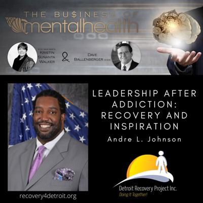 Cover art for Leadership After Addiction: Recovery and Inspiration with Andre Johnson