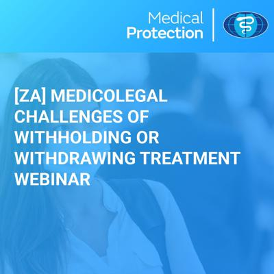 Cover art for [ZA] Medicolegal Challenges of Withholding or Withdrawing Treatment Webinar
