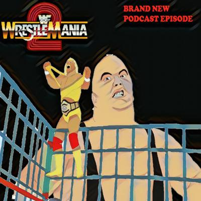 Cover art for Episode Fifty - Wrestlemania 2