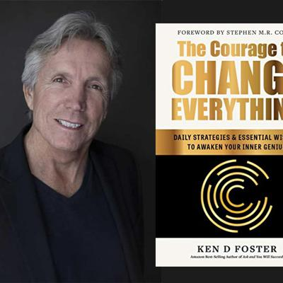 Cover art for The Courage to Change Everything with Ken D. Foster