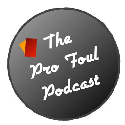 The Pro Foul Podcast