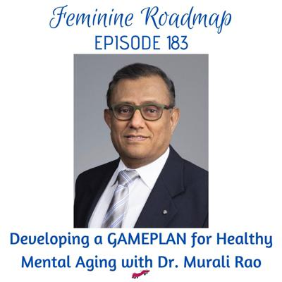 Cover art for FR EP #183 Developing a GAMEPLAN for Healthy Mental Aging with Dr Murali Rao