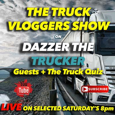 Truck Vloggers Show LIVE on DAZZER THE TRUCKER (FROM YOUTUBE)