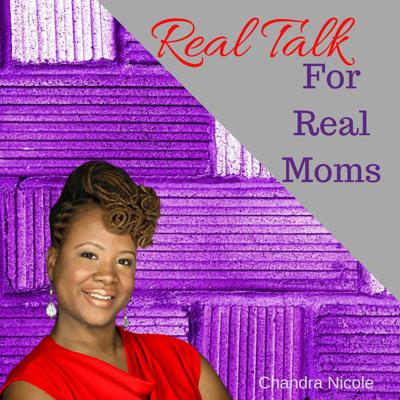 Real Talk for Real Moms