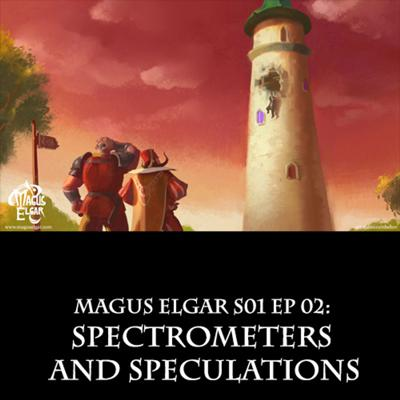 Cover art for Magus Elgar S01 Ep 02: Spectrometers and Speculations