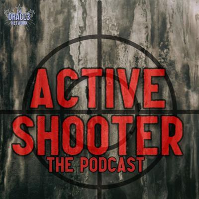 Active Shooter: The Podcast