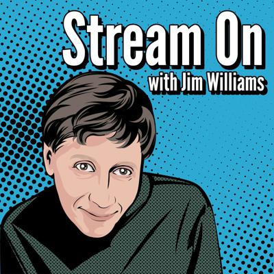 Stream On with Jim Williams