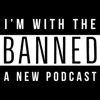 I'm With the Banned - WIUX