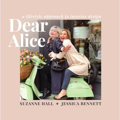 Dear Alice is an Interior Design podcast brought to you by Jessica Bennett and Suzanne Hall, the spunky geniuses behind Alice Lane Interior Design. These two ladies break down the highest end of the design and interior fashion world through their beautiful lifestyle approach with a heaping dose of wit and taste.