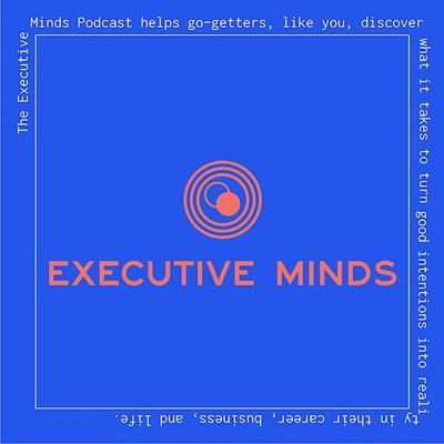 Cover art for EM 199| An Executive Minds Replay.  Celebrate Well: The Secret Fuel for Launch