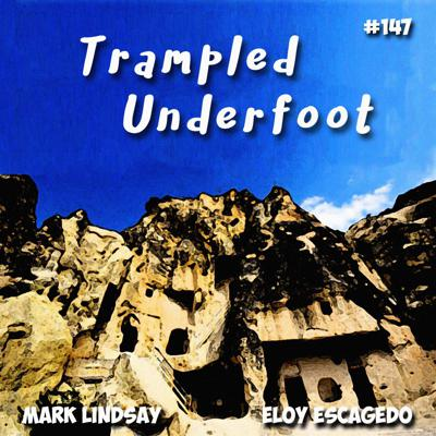 Cover art for Trampled Underfoot Podcast - 147 - Stone Homes Are Except A Bowl