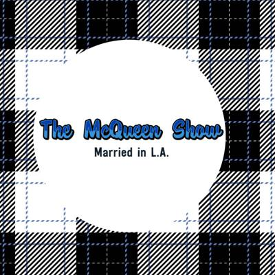 The McQueen Show: Married in L.A.