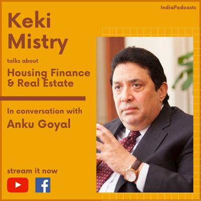 Cover art for Keki Mistry | Talks about Housing Finance & Real Estate | On IndiaPodcasts | With Anku Goyal