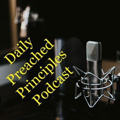 Daily Preached Principles