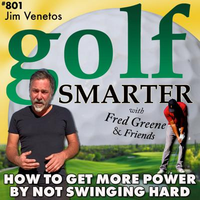 Cover art for How to Get More Power From Your Golf Swing By NOT Swinging Hard with Jim Venetos
