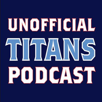 Unofficial Titans Podcast: Tennessee Titans