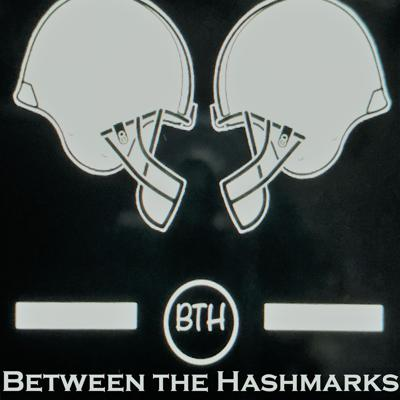 Between the Hashmarks Football Podcast
