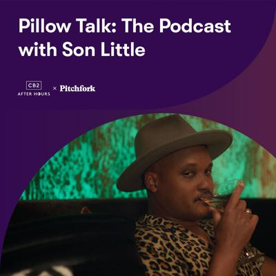 Cover art for Pillow Talk Podcast presented by CB2: Son Little