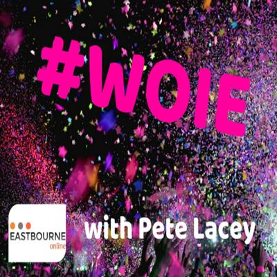 What's on in England and Eastbourne #WOIE with Pete Lacey and Chris Dabbs
