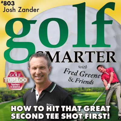 Cover art for How to Hit That Great Second Tee Shot FIRST! with Josh Zander