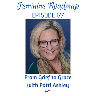 Cover art for FR Ep #177 From Grief to Grace with Patti Ashley