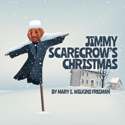 Cover art for Jimmy Scarecrow's Christmas by Mary E. Wilkins Freeman - A Family Christmas Story
