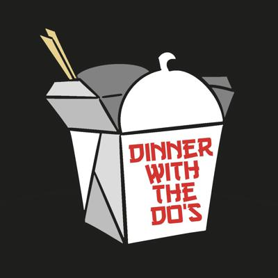 Dinner with the Do's Podcast