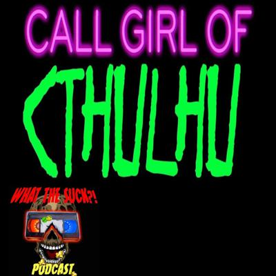 Cover art for Season 3 Finale - Call Girl of Cthulhu
