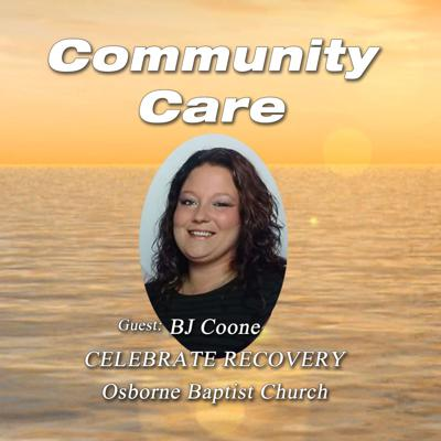 Cover art for Community Care Episode #3 with Guest: BJ Coone - Celebrate Recovery