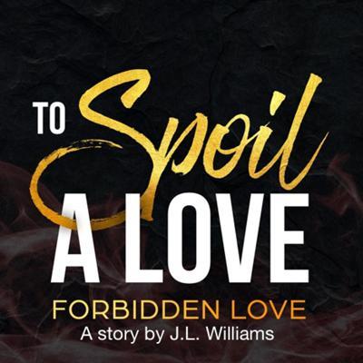 To Spoil A Love