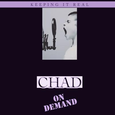 Chad on Demand - Keeping It Real