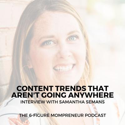 Cover art for Content trends that aren't going anywhere with Samantha Semans