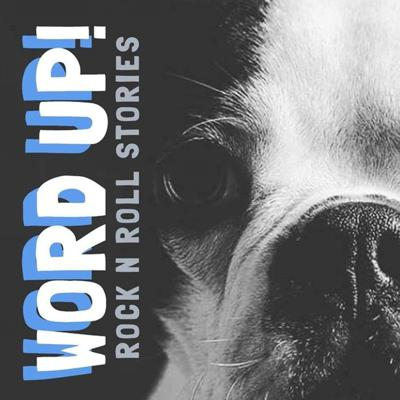 Word Up! - Rock n Roll Stories