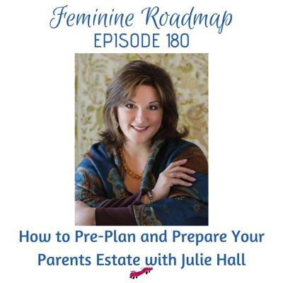 Cover art for FR Ep #180 How to Pre-Plan and Prepare Your Parents Estate with Julie Hall
