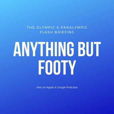 Anything but Footy Flash Briefing