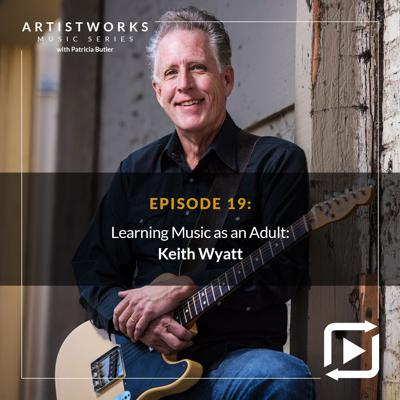 Cover art for Learning Music as an Adult: Keith Wyatt