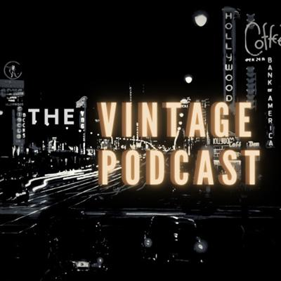 THE VINTAGE PODCAST