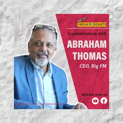 Cover art for Abraham Thomas, CEO, 92.7 BIG FM & RBNL On The Change In The Radio Industry | On IndiaPodcasts