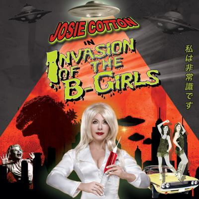 Cover art for May 8-14: Josie Cotton on her re-release of Invasion of the B-Girls