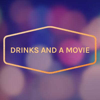 Drinks and a Movie