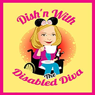 Dish'n With The Disabled Diva